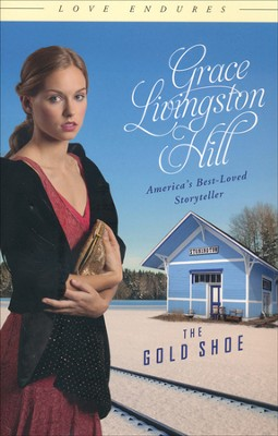 The Gold Shoe   -     By: Grace Livingston Hill
