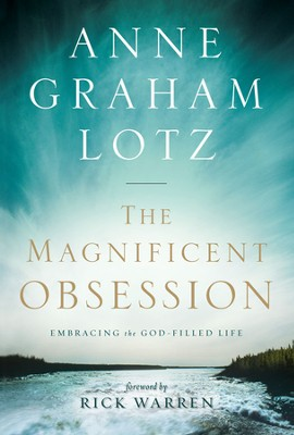 The Magnificent Obsession: Embracing the God-Filled Life - eBook  -     By: Anne Graham Lotz
