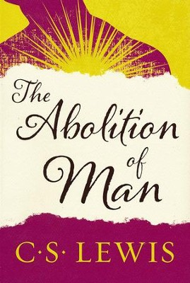 The Abolition of Man   -     By: C.S. Lewis