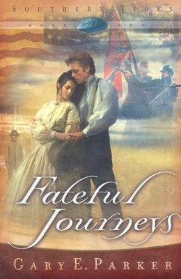 Fateful Journeys, Southern Tides Series #2   -     By: Gary E. Parker