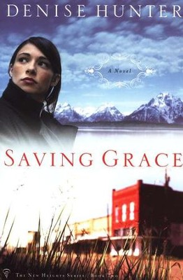 Saving Grace, New Heights Series #2   -     By: Denise Hunter