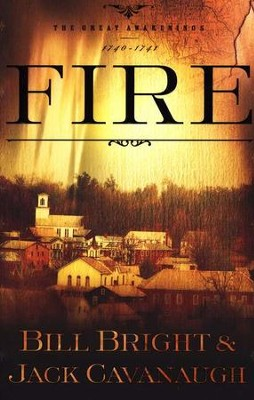 Fire, The Great Awakening Series #2   -     By: Bill Bright, Jack Cavanaugh