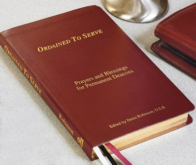 Ordained to Serve: Prayers and Blessings for Permanent Deacons  -     By: O.S.B. Robinson, Denis(ED.)
