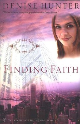 Finding Faith, New Heights Series #3   -     By: Denise Hunter