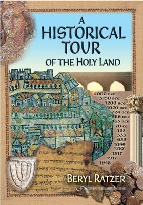 A Historical Tour of the Holy Land  -     By: Beryl Ratzer