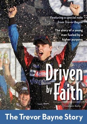 Driven by Faith: The Trevor Bayne Story - eBook  -     By: Godwin Kelly