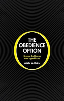Obediance Option: Because God knows what's good for us - eBook  -     By: David Hegg