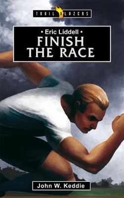 Eric Liddell: Finish the Race - eBook  -     By: John Keddie