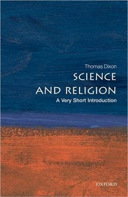 Science and Religion: A Very Short Introduction   -     By: Thomas Dixon