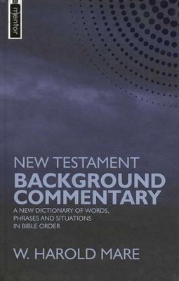 New Testament Background Commentary: A New Dictionary of Words, Phrases, and Situations in Bible Order  -     By: W. Harold Mare