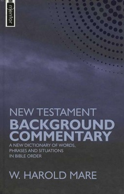New Testament Background Commentary: A new dictionary of words, phrases and situations in Bible order  -     By: W. Harold Mare