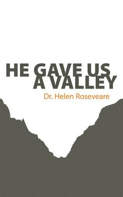 He Gave us a Valley - eBook  -     By: Dr. Helen Roseveare