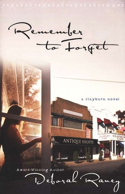 Remember to Forget, Clayburn Novels Series #1   -     By: Deborah Raney
