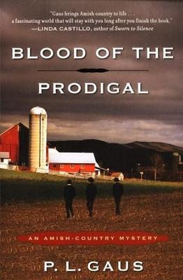 Blood of the Prodigal: An Amish Country Mystery Series   -     By: P.L. Gaus