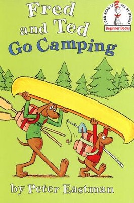 Fred and Ted Go Camping  -     By: Peter Anthony Eastman