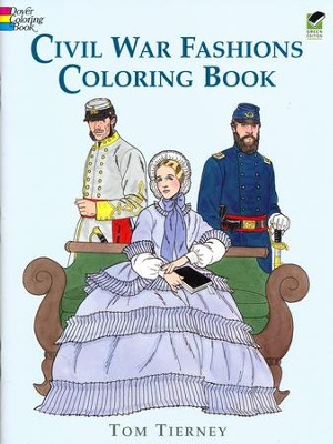 Civil War Fashions Coloring Book  -     By: Tom Tierney