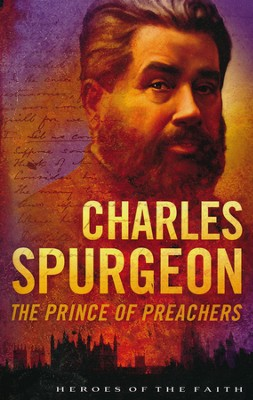Charles Spurgeon: The Prince of Preachers  -     By: Dan Harmon