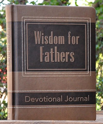 Wisdom for Fathers: Devotional Journal  -