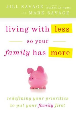 Living With Less So Your Family Has More - eBook  -     By: Jill Savage