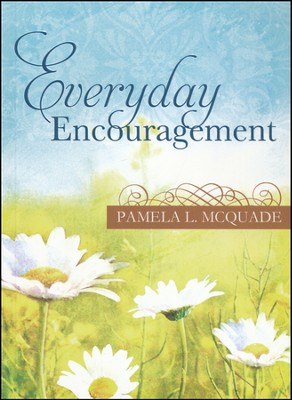 Everyday Encouragement  -     By: Pamela McQuade