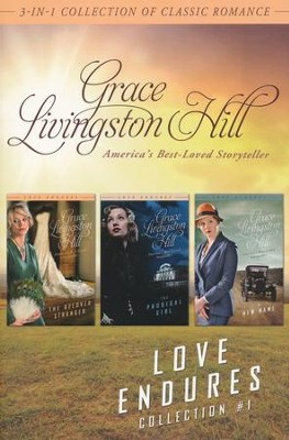 Love Endures - 1: 3-in-1 Collection of Classic Romance  -     By: Grace Livingston Hill