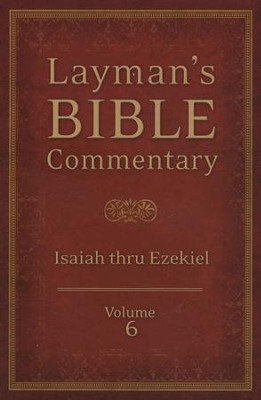 Layman's Bible Commentary Vol. 6: Isaiah thru Ezekiel  -     By: Tremper Longman III, Stephen Magee, Robert Rayburn