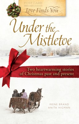 Love Finds You Under the Mistletoe - eBook  -     By: Irene Brand, Anita Higman