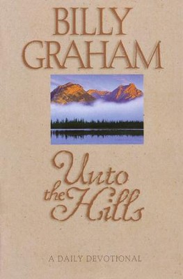 Unto the Hills: a Daily Devotional  -     By: Billy Graham
