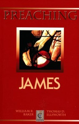 Preaching James  -     By: William R. Baker, Thomas D. Ellsworth