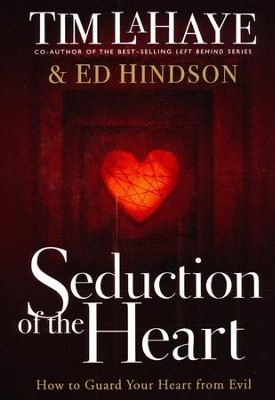 Seduction of the Heart  -     By: Tim LaHaye, Ed Hindson