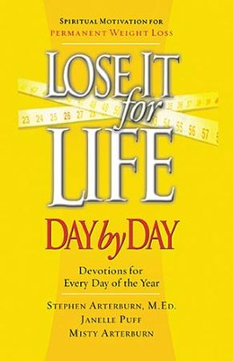 Lose It for Life Day by Day Devotional  -     By: Stephen Arterburn, Janelle Puff, Misty Conaway