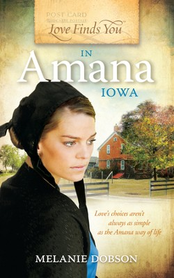 Love Finds You in Amana, Iowa - eBook  -     By: Melanie Dobson