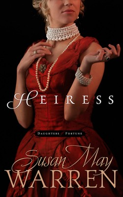 Heiress - eBook  -     By: Susan May Warren