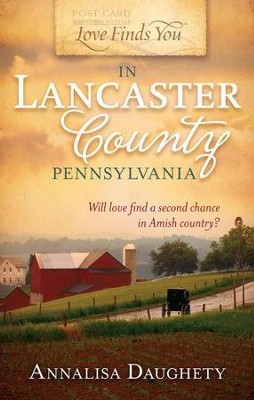 Love Finds You in Lancaster County, Pennsylvania - eBook  -     By: Annalisa Daughety
