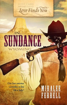 Love Finds You in Sundance, Wyoming - eBook  -     By: Miralee Ferrell