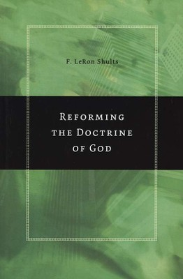 Reforming the Doctrine of God  -     By: F. LeRon Shults