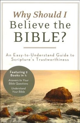 Why Should I Believe the Bible?: An Easy-to-Understand  Guide to Scripture's Trustworthiness  -     By: Ed Strauss, John A. Beck