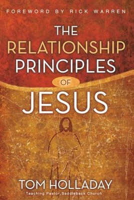 The Relationship Principles of Jesus - eBook  -     By: Tom Holladay