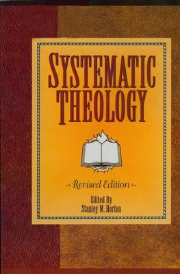 Systematic Theology: Revised Edition - eBook  -     By: Stanley M. Horton