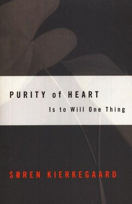 Purity of Heart   -     By: Soren Kierkegaard