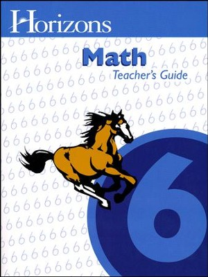 Horizons Math Grade 6 Teacher's Guide   -