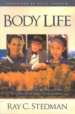 Body Life, Revised and Expanded    -     By: Ray C. Stedman