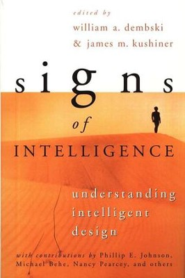Signs of Intelligence  -     Edited By: William A. Dembski, James M. Kushiner