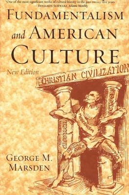 Fundamentalism and American Culture, Second Edition  -     By: George M. Marsden