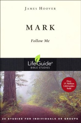 Mark: Follow Me-Revised Edition, LifeGuide Scripture Studies  -     By: James Hoover