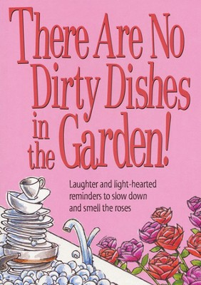 There Are No Dirty Dishes In the Garden  -