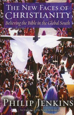 The New Faces of Christianity: Believing the Bible in the Global South - Slightly Imperfect  -     By: Philip Jenkins