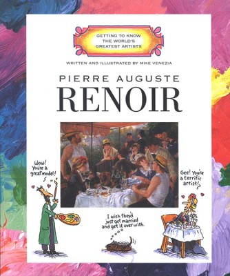 Getting to Know the World's Greatest Artists: Renoir   -