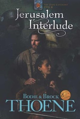 Jerusalem Interlude, Zion Covenant Series #4   -     By: Bodie Thoene, Brock Thoene