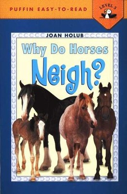 Why Do Horses Neigh?   -     By: Joan Holub     Illustrated By: Anna DiVito